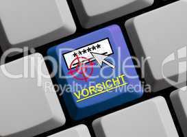 Vorsicht - Schützen Sie ihre Passwörter