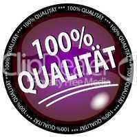 100% Qualität Button