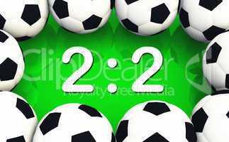 Fussball Spielergebnis 2 zu 2 - Unentschieden