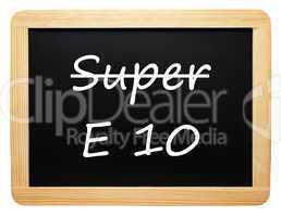 Statt Super nimm E 10