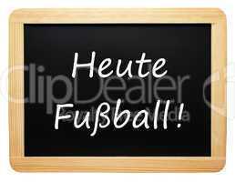 Heute Fußball !