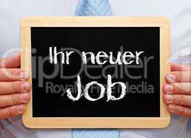 Ihr neuer Job