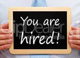 You are hired !