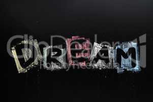 Dream written in colorful chalk
