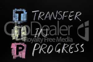 TIP acronym,transfer in progress