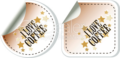 I love coffee stickers vector set for restaurant