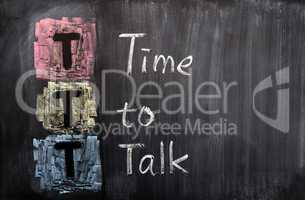 Acronym of TTT for Time To Talk