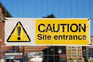 Caution site entrance sign