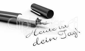 Heute ist dein Tag! - Stift Konzept