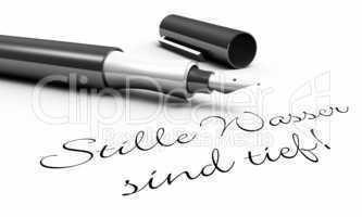 Stille Wasser sind tief! - Stift Konzept