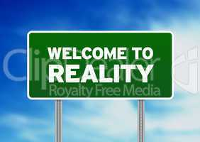 Green Road Sign - Welcome to Reality