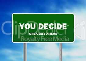 You decide Highway Sign