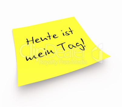 Notizzettel - Heute ist mein Tag!