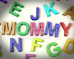 Mommy Written In Plastic Kids Letters
