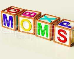 Kids Blocks Spelling Moms As Symbol for Motherhood And Parenting