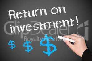 Return on investment !