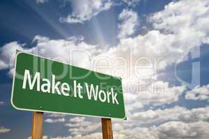 Make It Work Green Road Sign and Clouds