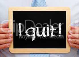 I quit !