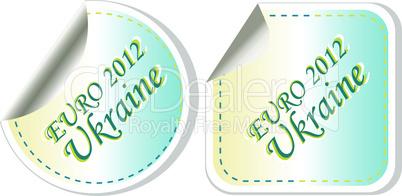 ukraine euro 2012 in flag colors sticker set. vector illustration