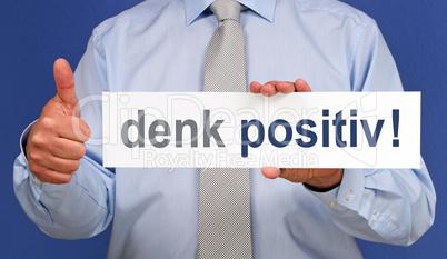 denk positiv !