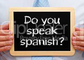 Do you speak spanish ?