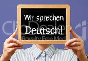 Wir sprechen Deutsch !