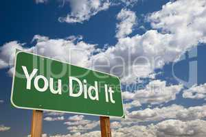 You Did It Green Road Sign