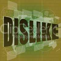 dislike word on abstract digital screen
