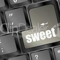 sweet word button on keyboard with soft focus