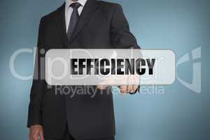 Businessman selecting the word efficiency written on white tag