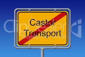 Kein Castor Transport Ortsschild - No Castor Transport City Sign