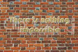 inscription there is nothing impossible
