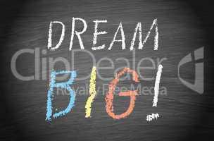 dream big !