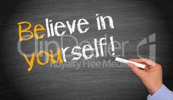 believe in yourself !