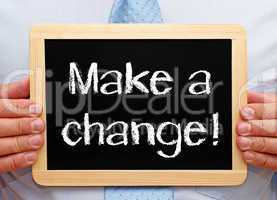 make a change !