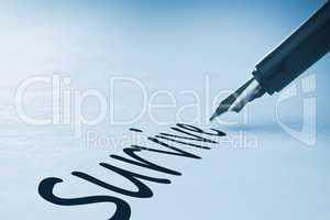 Fountain pen writing Survive