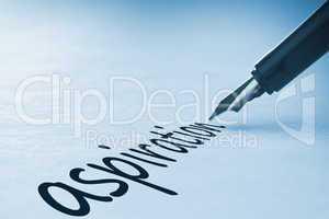 Fountain pen writing Aspiration