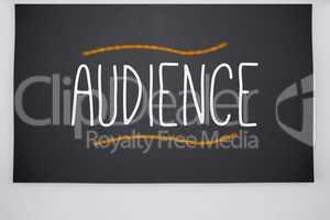 Audience written on big blackboard