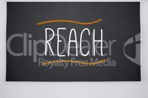 Reach written on big blackboard