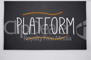 Platform written on big blackboard