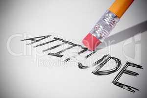 Pencil erasing the word Attitude