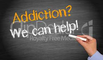 Addiction ? - We can help !