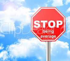 stop being average