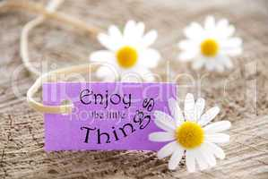 Label with Enjoy the little Things