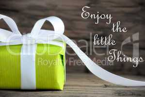 Present with Life Quote Enjoy the little Things