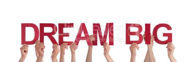 People Holding Dream Big