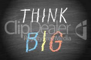 Think BIG !