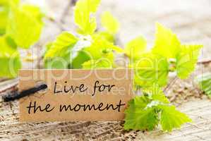 Live For The Moment Label