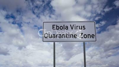 Sign Ebola Quarantine Zone Clouds Timelapse