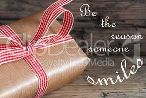 Gift Saying Be The Reason Someone Smiles